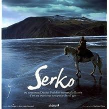 Serko : Ou comment Dimitri Pechkov traversa la Russie d'est en ouest sur son petit cheval gris