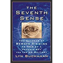"The Seventh Sense: The Secrets of Remote Viewing as Told by a ""Psychi (English Edition)"
