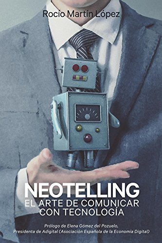 Neotelling: El Arte de Comunicar con Tecnología por Rocío Martín López