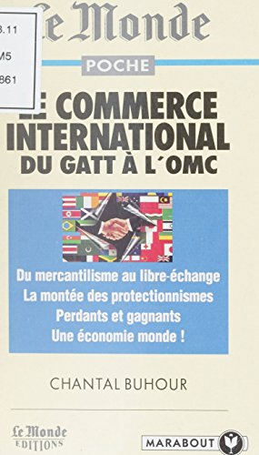 Le commerce international du GATT à l'OMC (Synthèse t. 8655) par Chantal Buhour