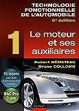 Technologie fonctionnelle de l'automobile - Tome 1 : Le moteur et ses auxiliaires - Dunod - 06/05/2009
