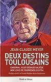 Telecharger Livres Deux destins toulousains Cardinal Jules Geraud Saliege Mgr Louis de Courreges D Ustou (PDF,EPUB,MOBI) gratuits en Francaise