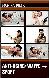 Anti-Aging: Waffe → Sport