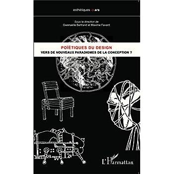 Poïétiques du design : Vers de nouveaux paradigmes de la conception ?