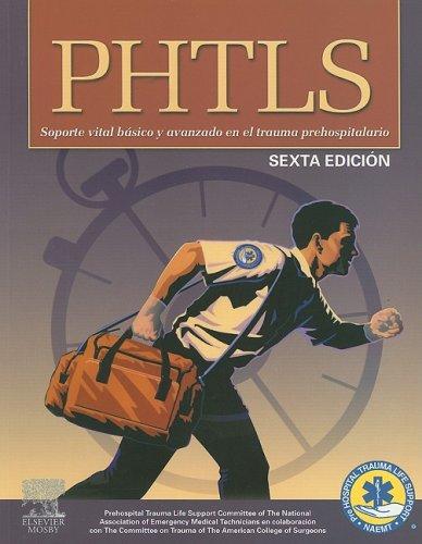 Phtls - soporte vital basico y avanzado en el trauma prehospitalario por Aa.Vv.