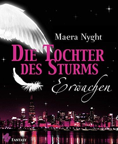 Die Tochter des Sturms 1 - Erwachen: Fantasy Liebesroman