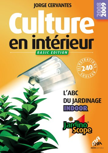 Culture en interieur - basic édition, l´abc du jardinage indoor (+ jardinoscope)