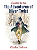Image de The Adventures of Oliver Twist (Classics To Go) (English Edition)