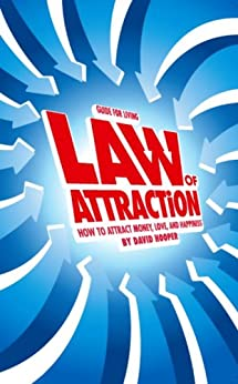 Law of Attraction - How to Attract Money, Love, and Happiness (English Edition) par [Hooper, David]