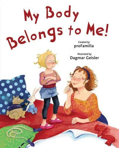 My Body Belongs to Me from My Head to My Toes by International Center For Assault Prevention (Contributor), Pro Familia (Contributor), Dagmar Geisler (Illustrator) (7-Jan-2014) Hardcover par Pro Familia (Contributor), Dagmar Geisler (Illustrator) International Center For Assault Prevention (Contributor)