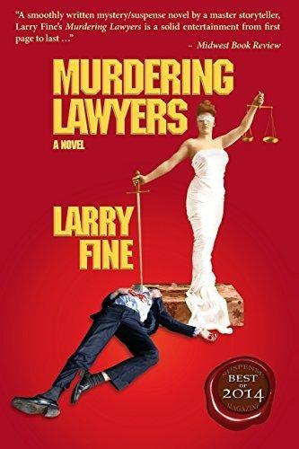 Murdering Lawyers by Larry Fine (2014-07-15)