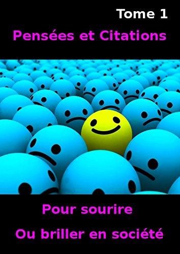 Penses et citations pour sourire ou briller en socit Tome 1