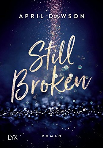 https://www.amazon.de/Still-Broken-April-Dawson/dp/3736309112/ref=sr_1_1?s=books&ie=UTF8&qid=1537709004&sr=1-1&keywords=still+broken