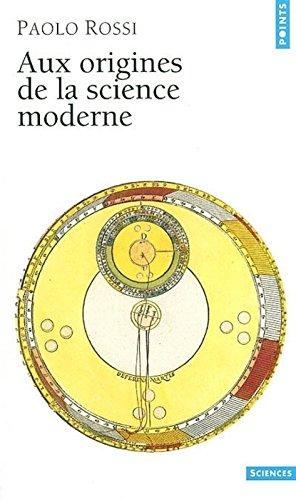 Aux origines de la science moderne par Paolo Rossi