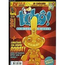 Tchô ! Le Mégazine N°130 : Construis ton propre Robot, grâce au Papertoy dans ce numéro.