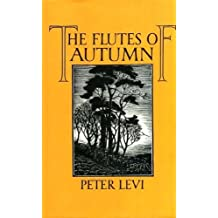 Flutes of Autumn by Peter Levi (1983-09-08)