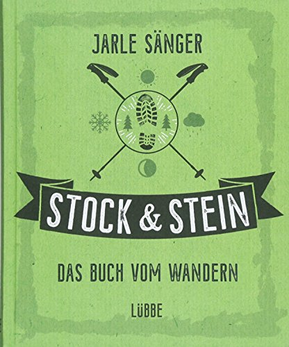 Stock & Stein. Das Buch vom Wandern: Tipps, Touren und Wissen für das ganze Jahr - Sänger Schnur