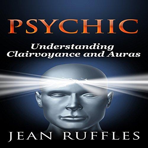 Psychic: Understanding Clairvoyance and Auras  (Roper-jeans)
