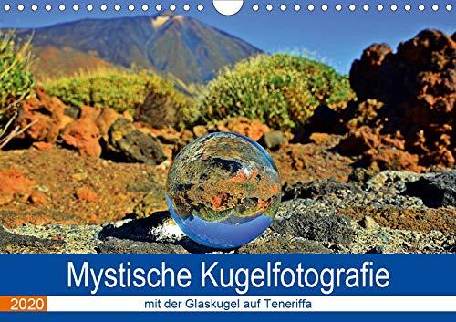 Mystische Kugelfotografie - mit der Glaskugel auf Teneriffa (Wandkalender 2020 DIN A4 quer): Unterwegs auf Teneriffe, immer im Gepäck meine Glaskugel. ... (Monatskalender, 14 Seiten ) (CALVENDO Orte)