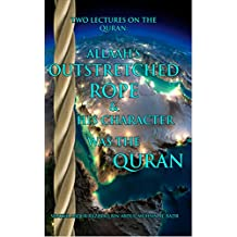 Two Lectures on the Quran: Allaah's outstretched rope & His character was the Quran (English Edition)