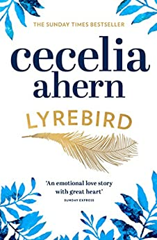 Lyrebird: Beautiful, moving and uplifting: the perfect holiday read by [Ahern, Cecelia]