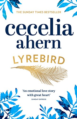 Lyrebird: An uplifting, summer read by the Sunday Times bestseller by [Ahern, Cecelia]