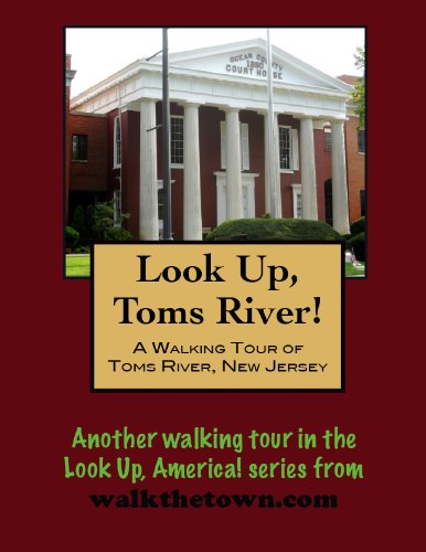 A Walking Tour of Toms River, New Jersey (Look Up, America!) (English Edition)