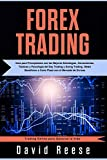 Forex Trading: Guía para Principiantes con las Mejores Estrategias, Herramientas, Tácticas y Psicología del Day Trading y Swing Trading. Obtén ... Divisas (Trading Online para Ganarse la Vida)