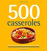 500 Casseroles: The Only Casserole Compendium You'll Ever Need (500 Cooking (Sellers))