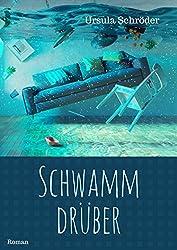 Schwamm drüber: Ein Sauerland-Wohlfühl-Roman