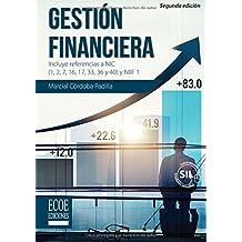 Gestión financiera: Incluye Referencias A Nic (1, 2, 7, 16, 17, 33, 36 Y 40) Y Niif 1