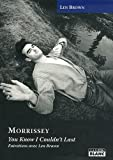 MORRISSEY You know I couldn't last