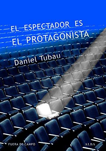 El espectador es el protagonista (Fuera de campo) por Daniel Tubau