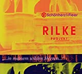 Rilke Projekt II: In Meinem Wilden Herzen - Rainer Maria Rilke
