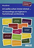 Ich wollte schon immer einmal ...: 120 Satzanfänge zum Ergänzen in Psychotherapie und Beratung. Kartenset mit Anleitung. Mit 12-seitigem Booklet. ... 9,2 cm in stabiler Box (Beltz Therapiekarten) - Eva Wunderer