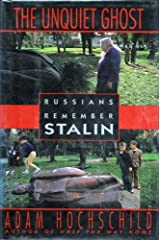 Unquiet Ghost: Russians Remember Stalin Hardcover