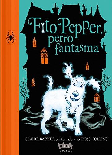 Fito Pepper, perro fantasma (Fito Pepper 1) (ESCRITURA DESATADA)