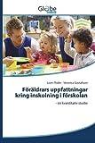F??r??ldrars uppfattningar kring inskolning i f??rskolan by Flodin Lisen (2015-07-17)