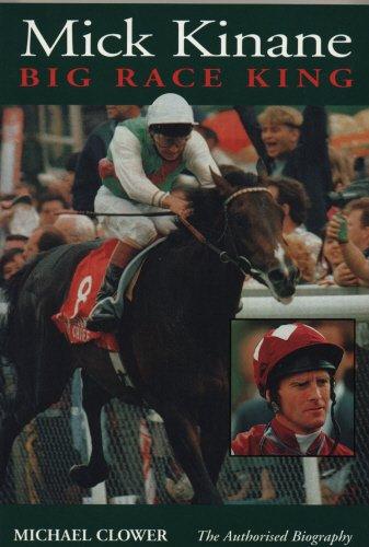 Mick Kinane: Big Race King - The Authorised Biography por Michael Clower