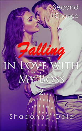 Falling in Love with My Boss Book 2 (Billionaire Romance Short Stories): Second Chance