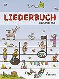 Liederbuch Grundschule: (broschiert). Liederbuch.