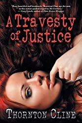 A Travesty of Justice by Thornton Cline (2016-05-06)