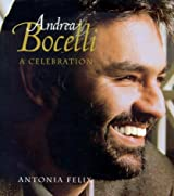 Andrea Bocelli: A Celebration by Antonia Felix (1999-12-10)