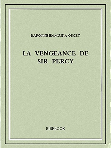 Couverture du livre La vengeance de Sir Percy