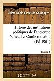 Histoire des institutions politiques de l'ancienne France Volume 1