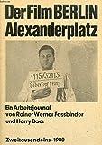 Der Film BERLIN Alexanderplatz. Ein Arbeitsjournal