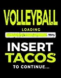 Volleyball Loading 75% Insert Tacos To Continue: Blank Doodle & Drawing Sketchbook - Dartan Creations, Tara Hayward