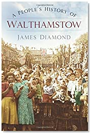 A People\'s History of Walthamstow