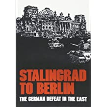 Stalingrad to Berlin: The German Defeat in the East (Army Historical Series)