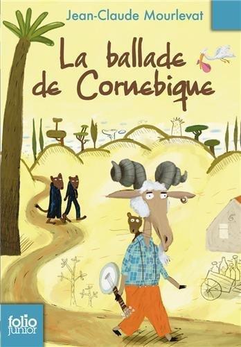 La Ballade de Cornebique de Jean-Claude Mourlevat (7 mai 2009) Poche